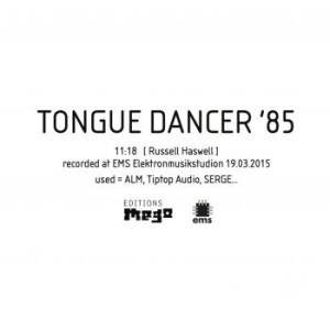 "Russell Haswell - TONGUE DANCER '85 [vinyl single sided 12"" ]"