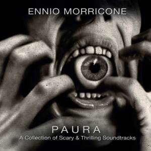 ENNIO MORRICONE - Paura - A Collection Of Scary And Thrilling Soundtracks