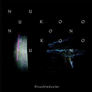 Knuckleduster - Nuukoono