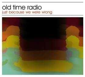 Old Time Radio - Just Because We Were Wrong