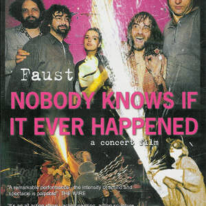 Faust - Nobody Knows If It Ever Happened - A Concert Film [DVD]