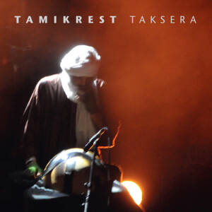 Tamikrest - Taksera (mailorder only)