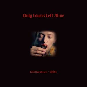Jozaf Van Wissem & Sqürl - Only Lovers Left Alive (OST) [vinyl 2LP]