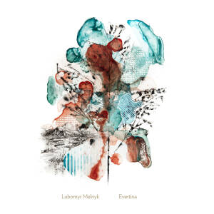 Lubomyr Melnyk - Evertina [vinyl LP+downloadcode]