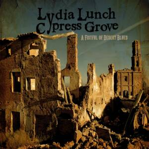 Lydia Lunch & Cypress Grove - A Fistful of Desert Blues