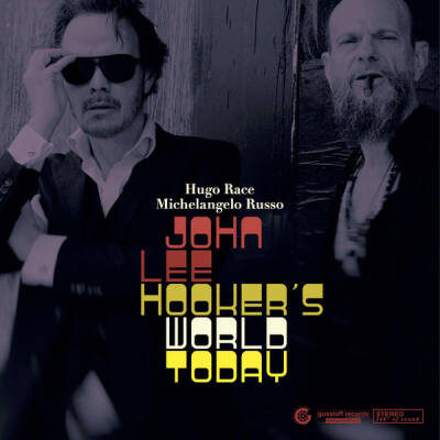Hugo Race & Michelangelo Russo - John Lee Hooker's World Today