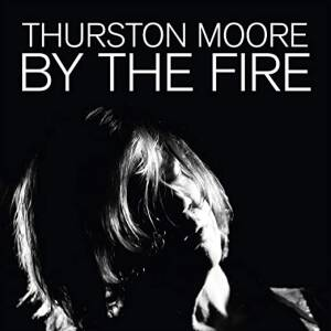 Thurston Moore - By The Fire [vinyl 2LP limited orange transparent]