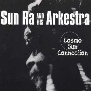 Sun Ra And His Arkestra - Cosmo Sun Connection