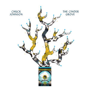 Chuck Johnson - The Cinder Grove