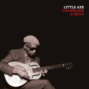 Little Axe - Champagne & Grits (Remastered) [vinyl 180g limited]