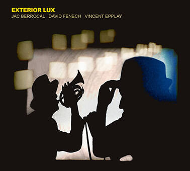 Jac Berrocal, David Fenech, Vincent Epplay - Exterior Lux